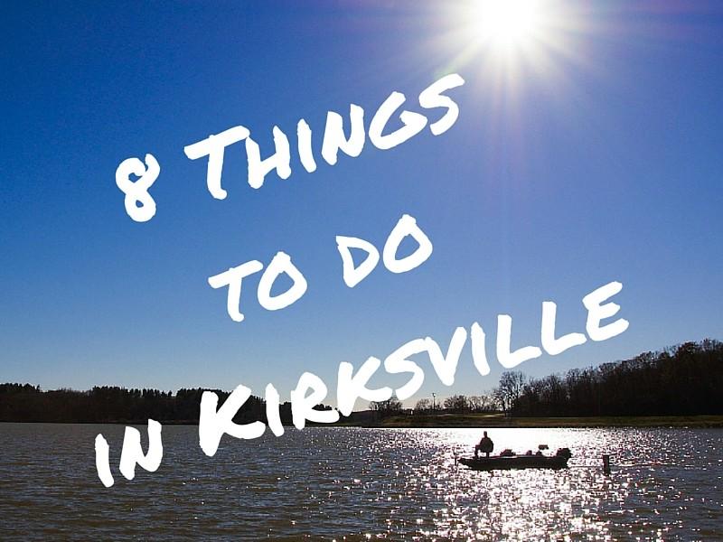 8 thingsto doin kirksville