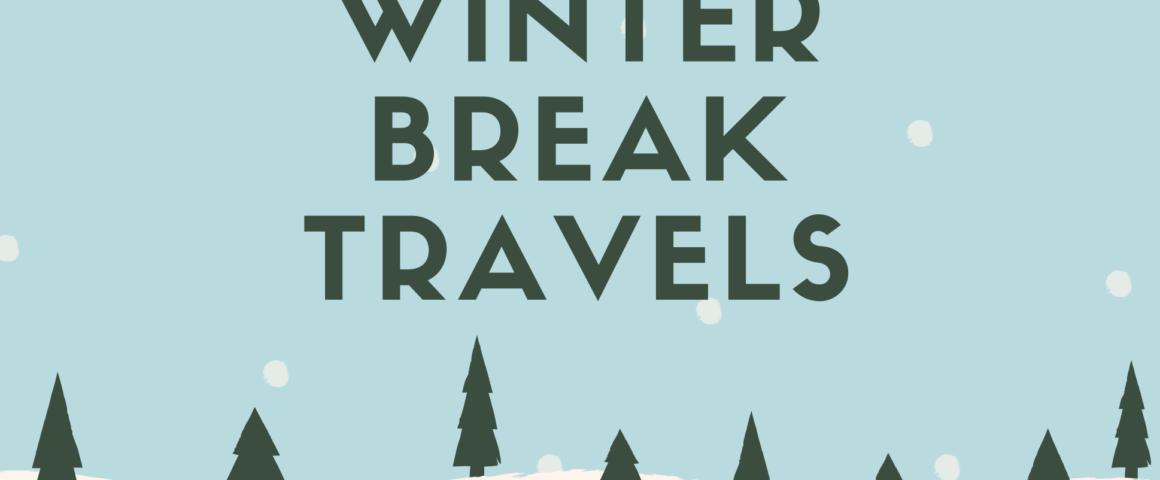 Winter Break Travels 2019
