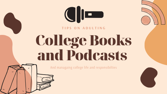 College Podcasts and Book Recommendations